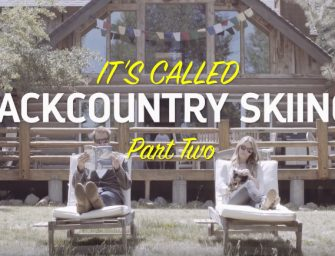 It's Called Backcountry Skiing – Part 2