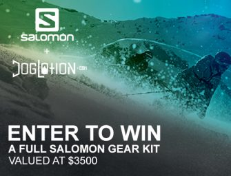 Enter to WIN a Full Gear Kit from Salomon & Doglotion.com Worth $3500