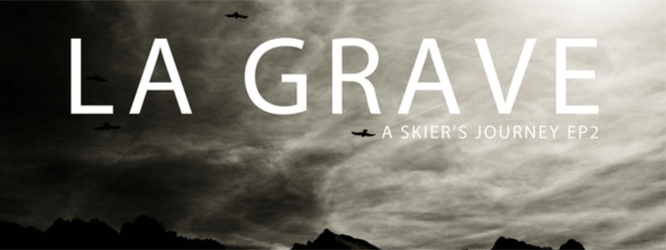 La Grave: A Skiers Journey – Video by Jordan Manley